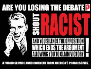 3515954199_racist_if_youre_losing_the_argument_shout_xlarge-300x226