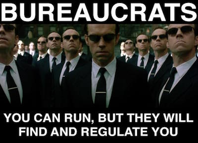 bureaucrats-you-can-run-but-they-will-find-and-regulate-you (1)