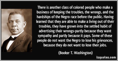 quote-there-is-another-class-of-colored-people-who-make-a-business-of-keeping-the-troubles-the-wrongs-booker-t-washington-354862
